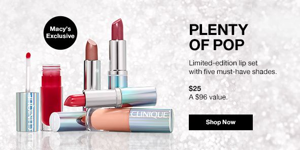 Macys Exclusive, Plenty of Pop, Limited-edition lip set with five must-have shades, $25, a $96 vale, Shop Now
