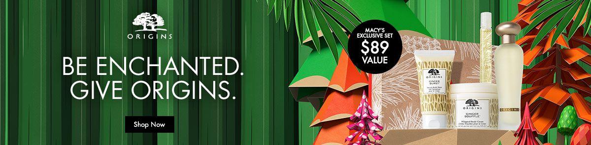 Origins, Be Enchanted, Give Origins, Shop Now, Macys Exclusive Set $89, Value