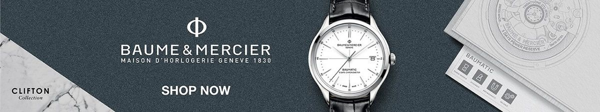 Clifton Collection, Baume and Mercier, Maison D'Horlogerie Geneve 1830, Shop Now