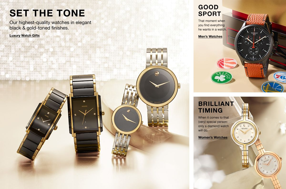 Set The Tone, Our highest-quality watches in elegant black and gold-toned finishes, Luxury Watch Gifts, Good Sport, That moment when you find everything he wants in a watch, Men's Watches, Brilliant Timing, Women's Watches