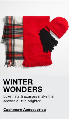 Winter Wonders, Luxe hats and scarves make the season a little brighter, Cashmere Accessories
