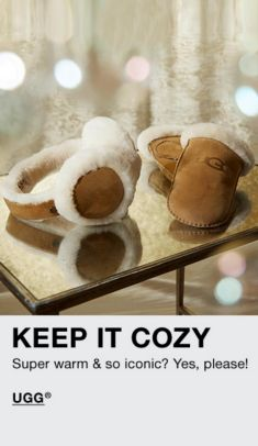 Keep it Cozy, Super warm and so iconic? Yes, please! UGG