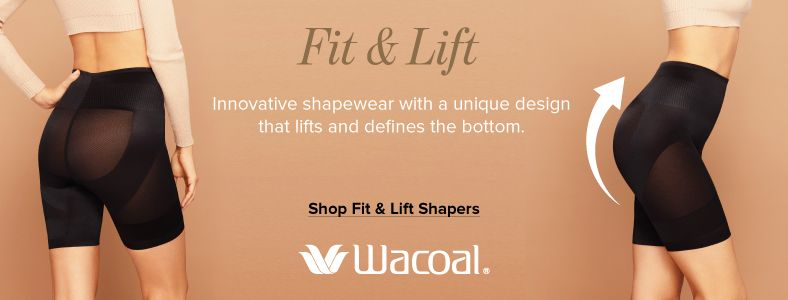 Fit and Lift, Shop Fit and Lift Shapers, Wacoal