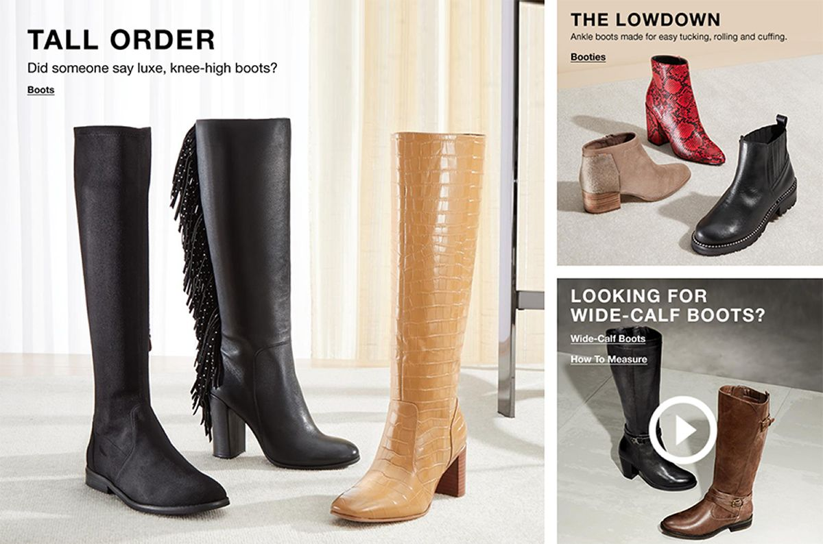 Tall Order, Did someone say luxe, knee-high boots?Boots, The Lowdown, Ankle boots made for easy tucking, rolling and cuffing, Booties, Looking For Wide-Calf Boots? Wide- Calf Boots, How To Measure
