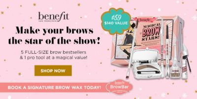 Benefit, Make your brows the Star of the show! $59 $140 Value, Shop Now, Book a Signature Brow Wax Today!
