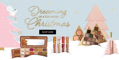 Dreaming of a Too Faced Christmas, Shop Now