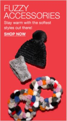 Fuzzy Accessories, Stay warm with the softest styles out there! Shop now