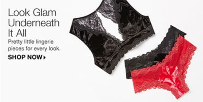 Look Glam Underneath It all, Pretty little lingerie pieces for every look, Shop Now