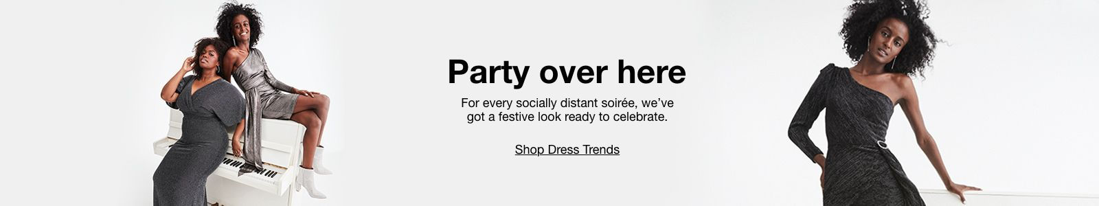 Party over here, Shop Dress Trends