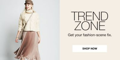 Trend Zone, Get your fashion-scene fix. Shop Now