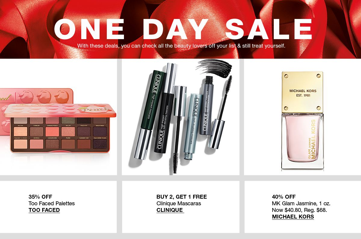 One Day Sale, With these deals, you can check all the beauty lovers off your list and still treat yourself, 35 percent Off, Too Faced Palettes, Too Faced, Buy 2, Get 1 Free, Clinique Mascaras, Clinique, 40 percent Off, MK Glam Jasmine, Michael Kors