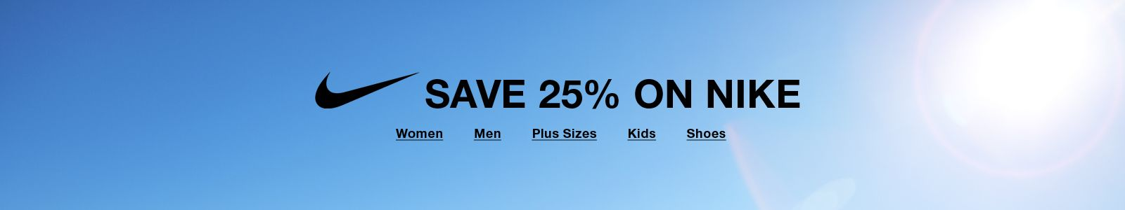 Save 25 percent on Nike, Women, Men, Plus Sizes, Kids, Shoes