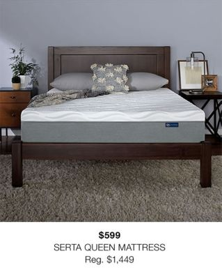 $599 Serta Queen Mattress