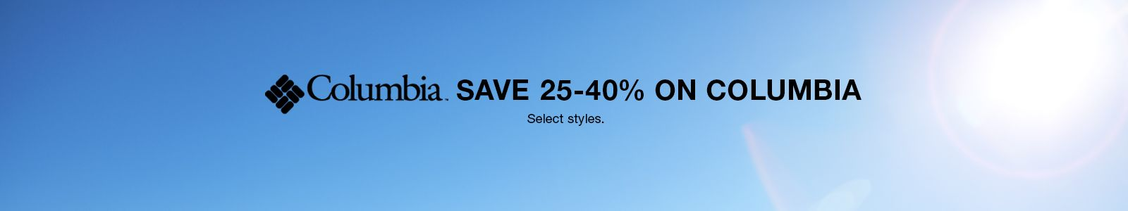 Columbia, Save 25-40 percent on Columbia, Select styles
