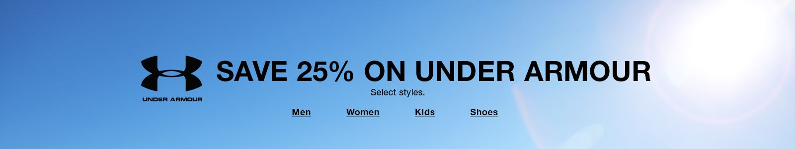 Save 25 percent on Under Armour, Select styles, Men, Women, Kids, Shoes