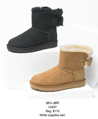 25 percent Off, Ugg, Reg. $170, While supplies last