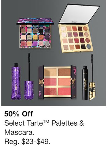 50 percent off, Select Tarte Palettes and Mascara, Reg. $23-$49