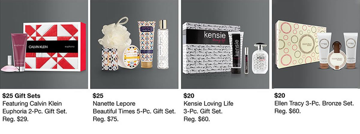 $25 Gift Sets, Featuring Calvin Klein Euphoria 2-Pc, $25 Nanette Lepore Beautiful Times 5-pc, $20 Kensie Loving Life 3-Pc, $20 Ellen Tracy 3-pc, Bronze Set