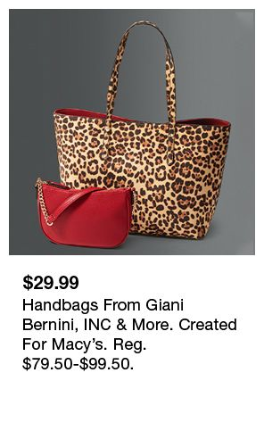 $29.99, Handbags From Giani Bernini, INC and More, Created For Macy's