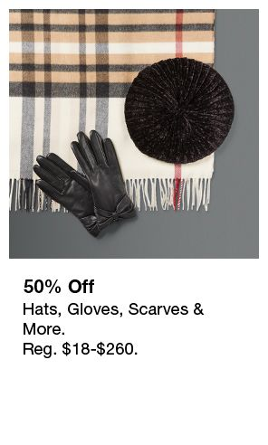 50 percent Off, Hats, Gloves, Scarves and More
