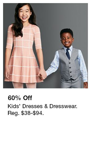 60 percent off Kids' Dresses and Dresswear, Reg. $38-$94