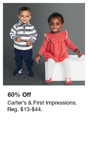 60 percent off Carter's and First Impressions, Reg. $13-$44