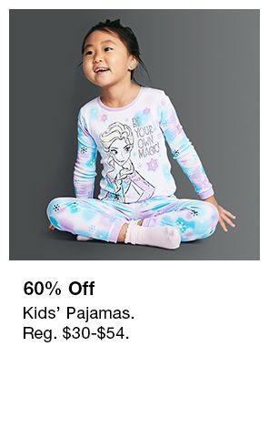 60 percent off, Kids' Pajamas, Reg. $30-$54