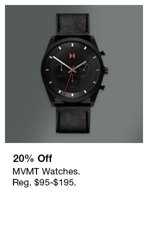 20 percent Off, MVMT Watches, Reg. $95-$195.