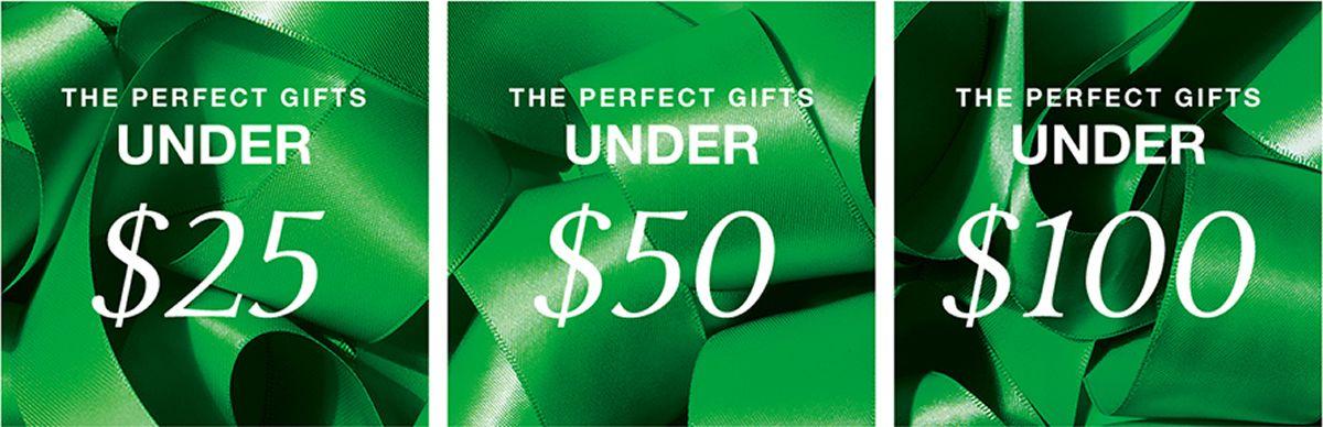 The Perfect Gifts Under $25, the Perfect Gifts under $50, the Perfect Gifts under $100
