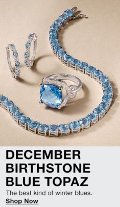 December Birthstone Blue Topaz, The best kind of winter blues, Shop Now