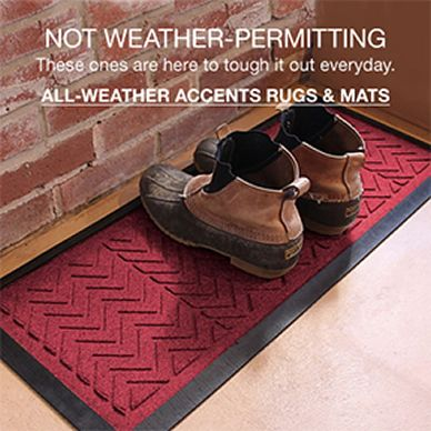 Not Weather-Permitting, These ones are here to tough it out everyday, All-Weather Accents Rugs and Mats