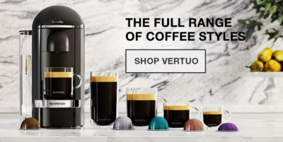 The Full Range of Coffee Styles, Shop Vertuo