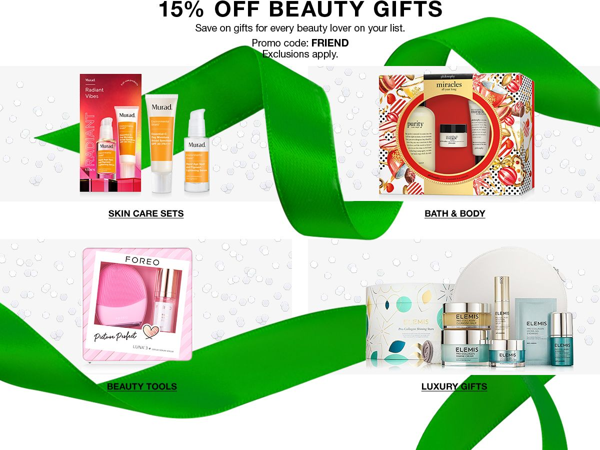 15 percent Off Beauty Gifts, Save on gifts for every beauty lover on your list, Promo code: FRIEND, Exclusions apply, Skin Care Sets, Bath and Body, Beauty Tools, Luxury Gifts