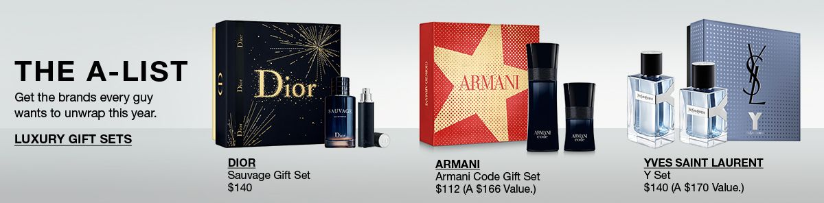 The A-List, Get the brands every guy wants to unwrap this year, Luxury Gift Sets, Dior, Sauvage Gift Set, $140, Armani, Armani Code Gift Set, $112 (A $166 Value.), Yves Saint Laurent, Y Set, $140 (A $170 Value.)