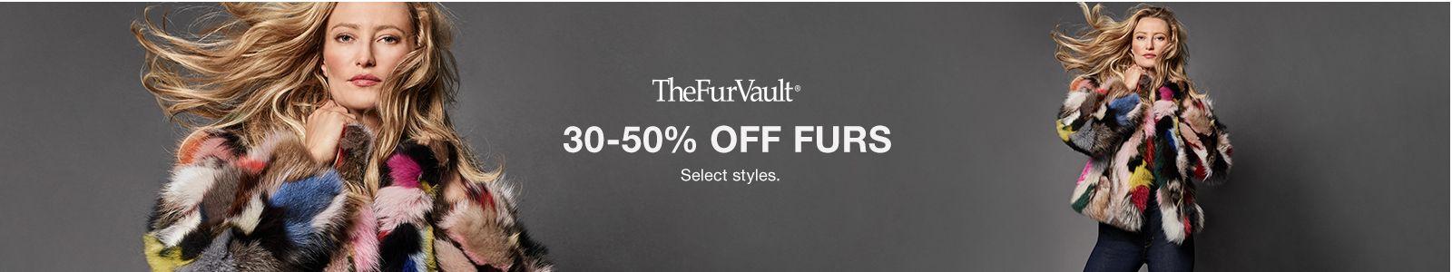 The Fur Vault, 30-50 percent off furs, Select styles