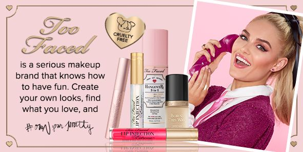 Too Faced is a serious makeup brand that knows how to have fun, Create your own looks, find what you love