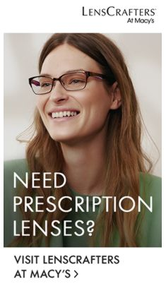 LensCrafters at Macy's, Need Prescription Lenses, Visit Lenscrafters at Macy's