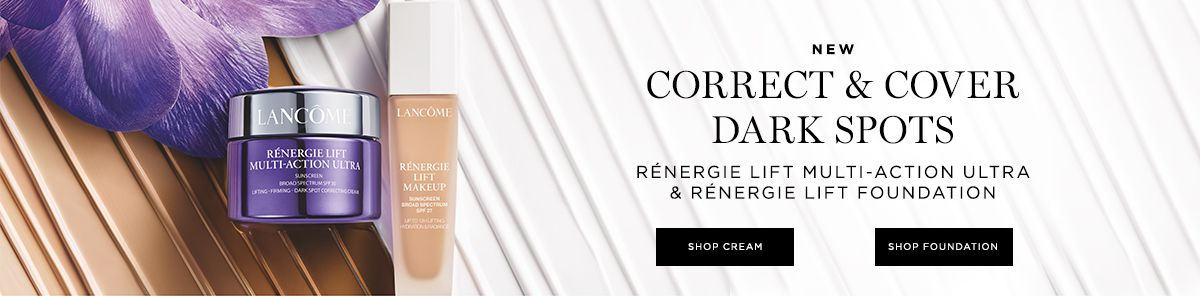 New, Correct and Cover, Dark Spots, Renergie Lift Multi-Action Ultra and Renergie Lift Foundation, Shop Cream, Shop Foundation
