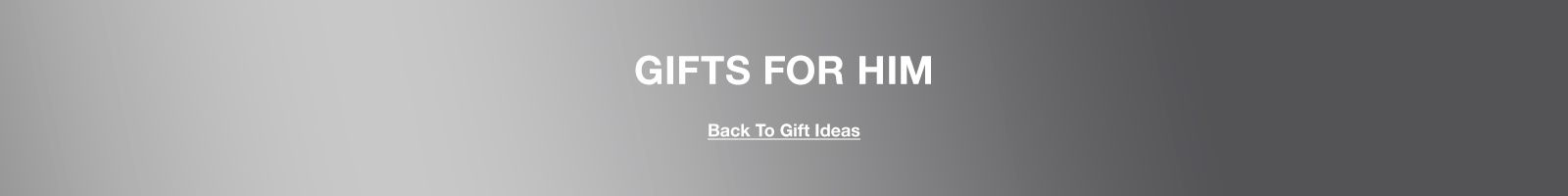 Gifts For Him, Back to Gift Ideas
