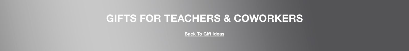 Gifts For Teachers and Coworkers, Back to Gift Ideas