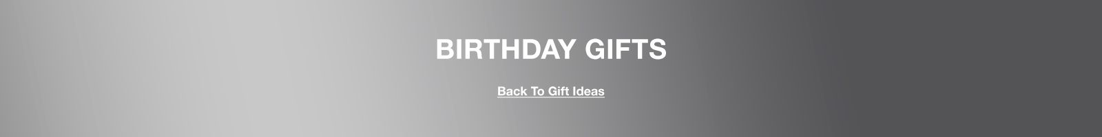 Birthday Gifts, Back to Gift Ideas