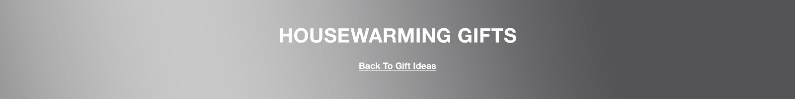 Housewarming Gifts, Back to Gift Ideas