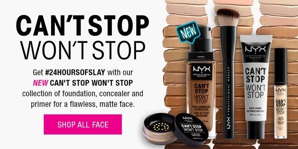 Can't Stop Won't Stop, Get 24Hoursofslay with our New Can't Stop Won't Stop, collection of foundation, concealer and primer for a flawless, matte face, Shop All Face