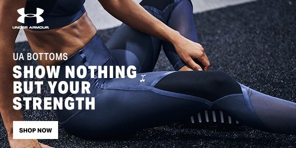 UA Bottoms, Show Nothing But Your Strength, Shop Now