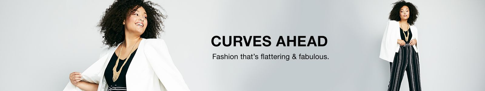 Curves Ahead, Fashion that's flattering and fabulous