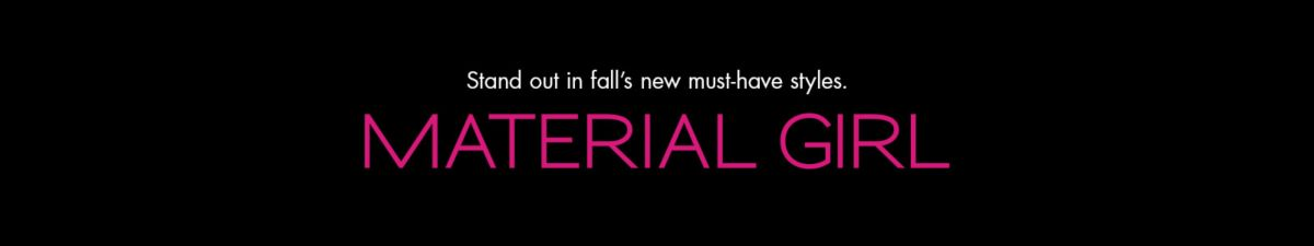 Stand Out in fall's new must-have styles, Material Girl