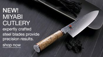 New! Miyabi Cutlery, expertly crafted steel blades provide precision results, shop now