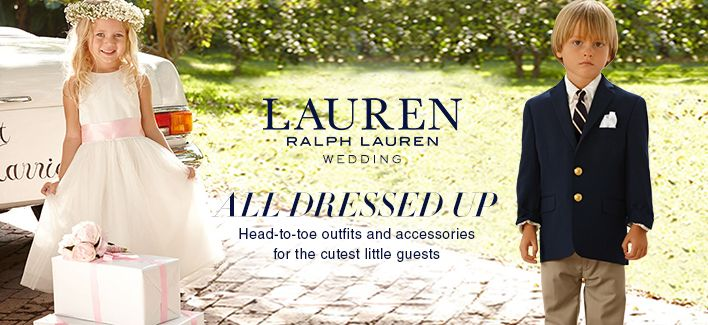 Lauren, Ralph Lauren, Wedding, All Dresses up, Head-to-toe outfits and accessories for the cutest little guests