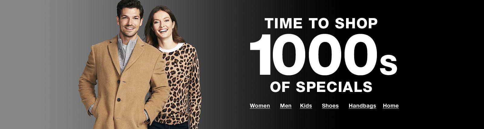 Time To Shop, 1000s Of, Specials, Women, Men, Kids, Shoes, Handbags, Home