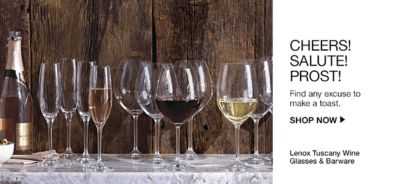 Cheers! Salute! Prost! Find any excuse to make a toast, Shop Now, Lenox Tuscany Wine Glasses and Barware